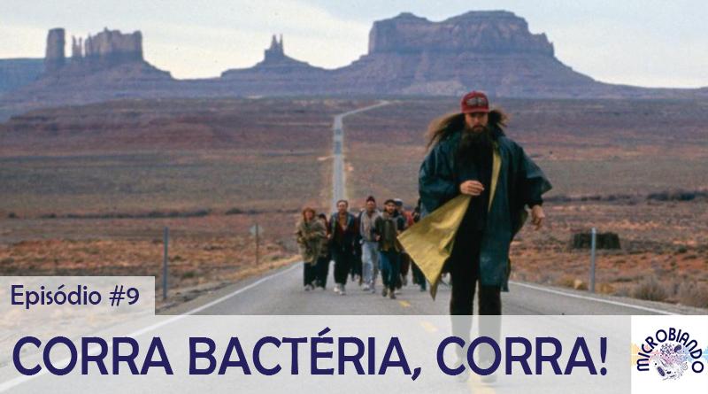 Microbiando #9 - Corra bactéria, corra!