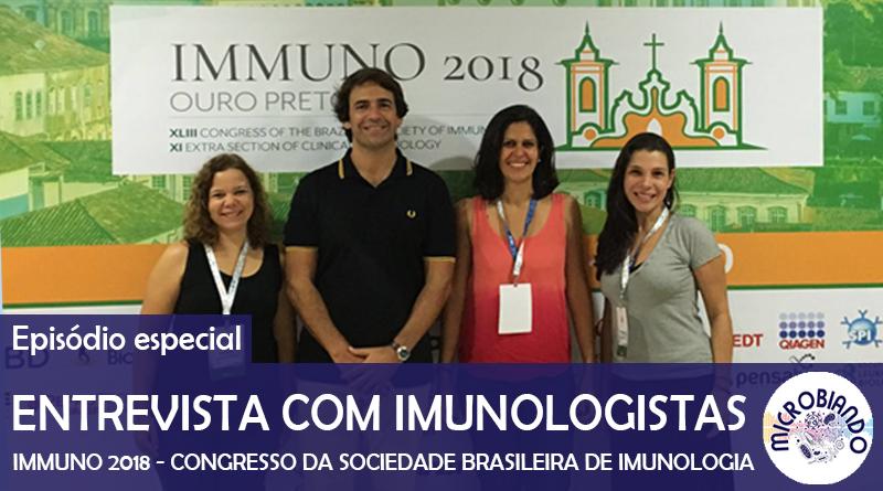 Microbiando Entrevista #2 - Entrevista com Imunologistas