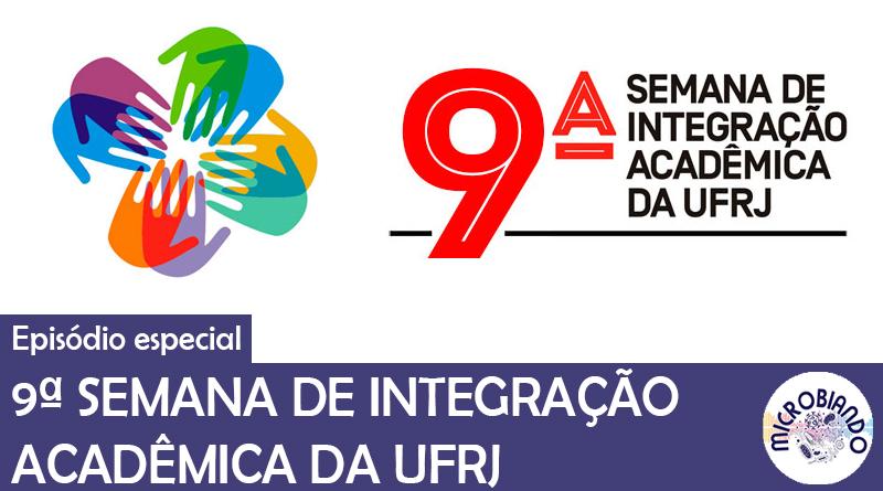9ª Semana de Integração Acadêmica da UFRJ – Microbiando