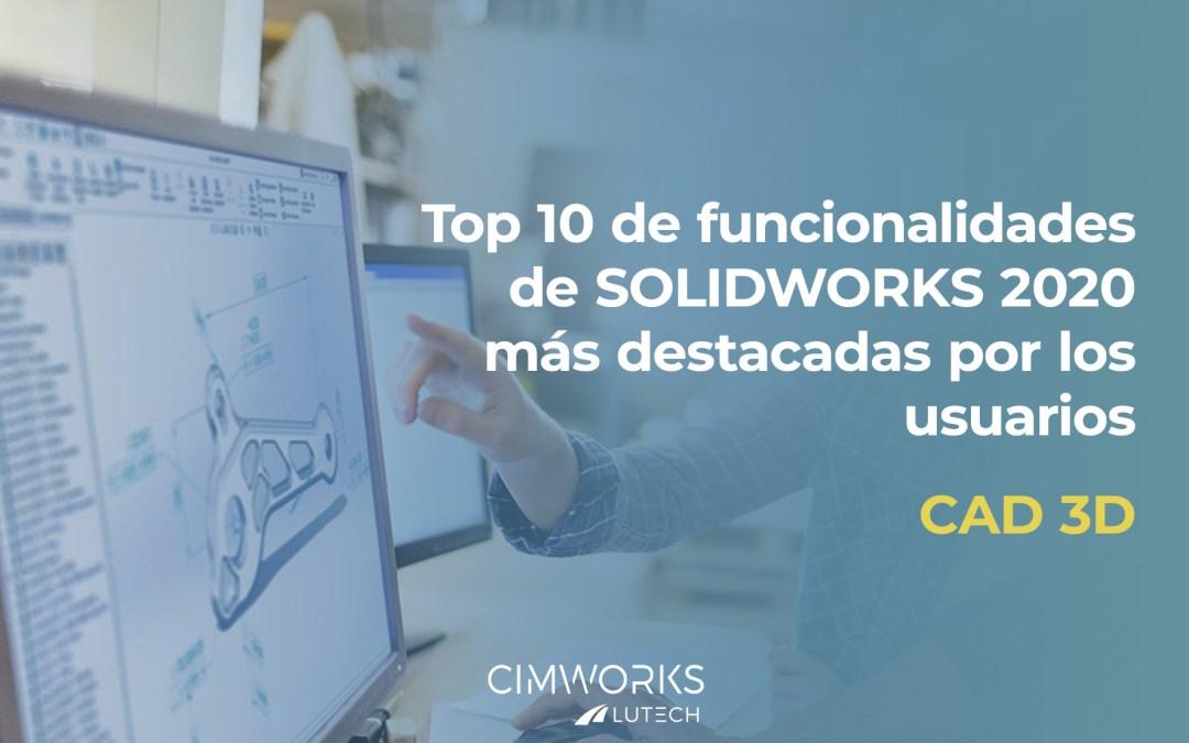 Top 10 de Funcionalidades de SOLIDWORKS 2020 más destacadas por los usuarios