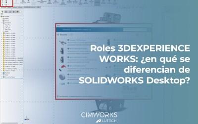 Roles 3DEXPERIENCE WORKS: ¿en qué se diferencian de SOLIDWORKS Desktop?