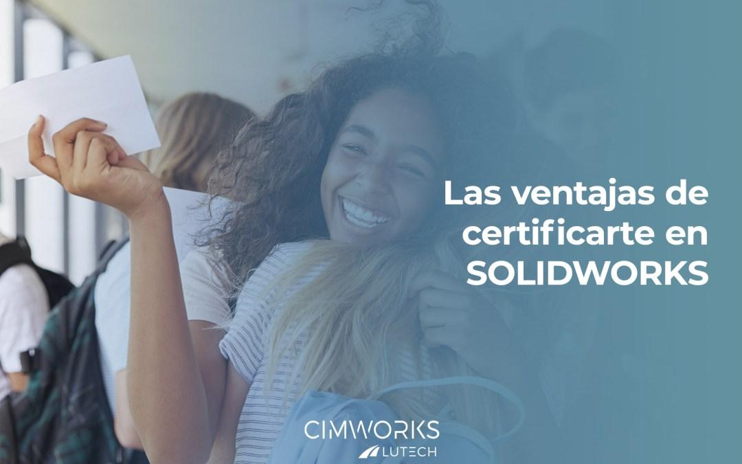 Las ventajas de certificarte en SOLIDWORKS