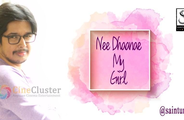Nee Dhaanae My Girl