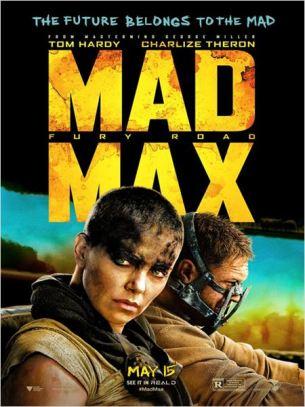 Hanté par un lourd passé, Mad Max estime que le meilleur moyen de survivre est de rester seul. Cependant, il se retrouve embarqué par une bande qui parcourt la Désolation à bord d'un véhicule militaire piloté par l'Imperator Furiosa. Ils fuient la Citadelle où sévit le terrible Immortan Joe qui s'est fait voler un objet irremplaçable. Enragé, ce Seigneur de guerre envoie ses hommes pour traquer les rebelles impitoyablement…  Film australien et américain de Georges Miller, sorti en France le 14 mai 2015, avec Tom Hardy, Charlize Theron, Zoë Kravitz, Nicholas Hoult, Rosie Huntington-Whiteley, et Riley Keough