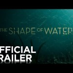 Trailer de THE SHAPE OF WATER de Guillermo del Toro