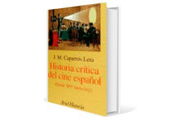 Historia crítica del cine español (desde 1897 hasta hoy)