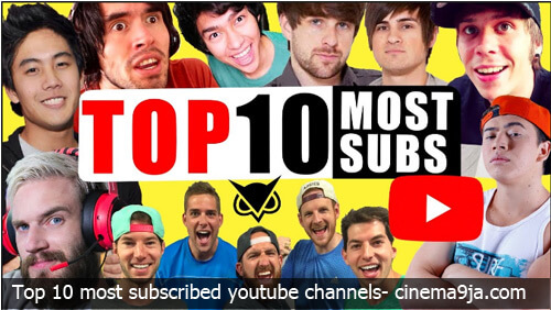 List of Top 10 Most Subscribed YouTube Channels