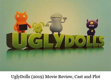 UglyDolls (2019) Movie Review, Cast and Plot