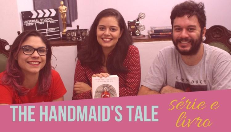 Fora do Padron – The Handmaids Tale