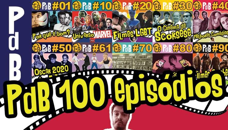 Celebrando 100 episódios – PdB #100