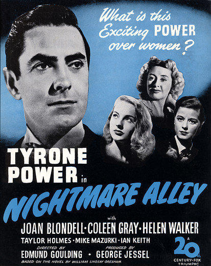 Nightmare alley is a 1947 film noir starring tyrone power and featuring joan blondell, coleen gray, and helen walker. Kennington Noir presents Nightmare Alley (1947) » The