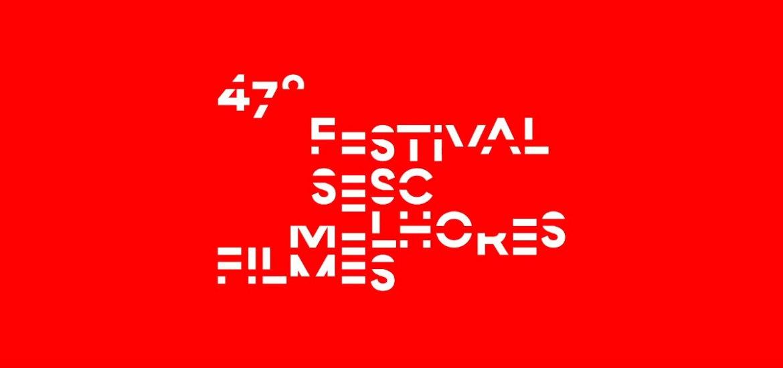 47º Festival Sesc Melhores Filmes - Divulgação