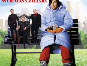 WHINE & CHEESE 11: MAYBE I'LL CATCH FIRE/LITTLE NICKY