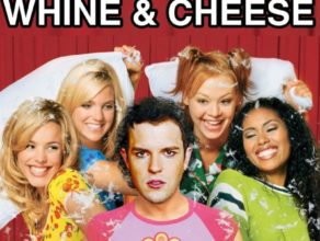 WHINE & CHEESE 27: HOT FUSS / THE HOT CHICK (w/ BRIT NAGELKERK)