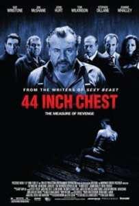"""Locandina di """"44 Inch Chest"""""""