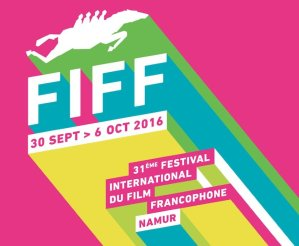 31e Festival du Film Francophone de Namur (FIFF)