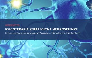 Psicoterapia strategica e neuroscienze Intervista a Francesco Sessa - Direttore Didattico