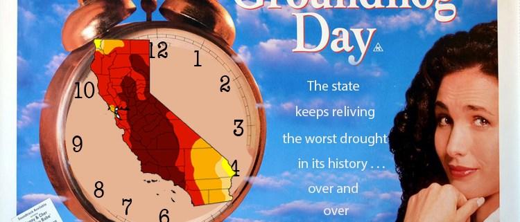 Groundhog Day Bill Murray California Drought Aubrey Ann Parker Circle of Blue