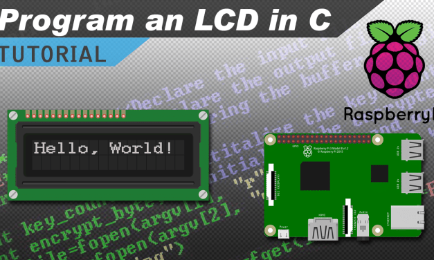 [VIDEO] Raspberry Pi LCD Set Up and Programming in C with WiringPi