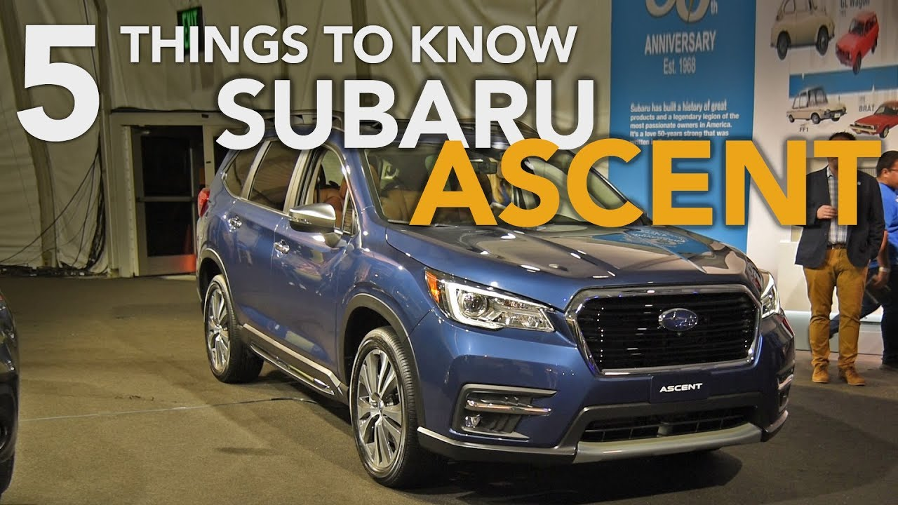 2019 Subaru Ascent First Look 5 Things You Need To Know