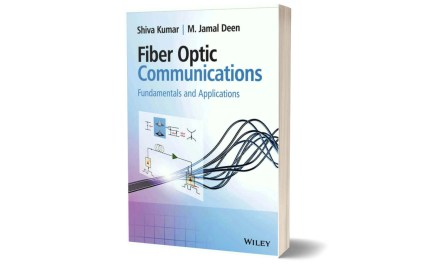 Fiber Optic Communications Fundamentals and Applications by Shiva Kumar and M. Jamal Deen