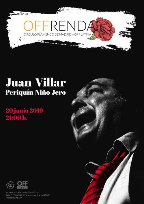 Imagen describiendo el cartel del encuentro del 20/6/2019 en el Círculo Flamenco de Madrid. Actuación de Juan Villar y Periquín Niño Jero. Ubicación: sala OFF Latina, C/ Mancebos 4. Precio: Socios 25€, público general 25€ anticipado en https://offlatina.com/musica/, o 30€ en la puerta el día del concierto. Comienzo 21:00, entrada sala 20:30.