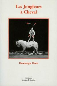 Livre : Les Jongleurs à cheval par Dominique Denis