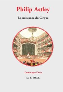 Philip Astley - La naissance du Cirque