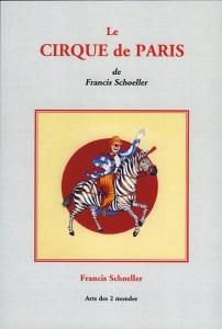 couverture : Le Cirque de Paris de Francis Schoeller