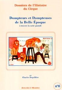 Dompteurs et dompteuses de la Belle Epoque - Charles Degeldère