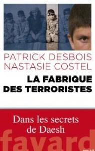 La Fabrique des terroristes. Patrick Desbois. Fayard, 2016