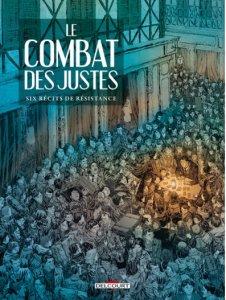 Le combat des Justes. Thirault, Delcourt, 2014