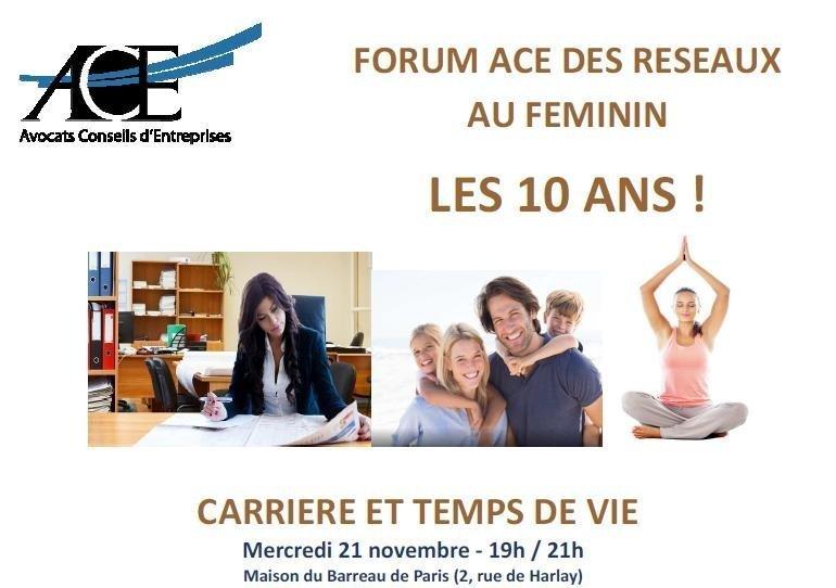 Forum ACE des réseaux féminins Femme et Avocate, Comment concilier Carrière et Temps de vie personnelle ?