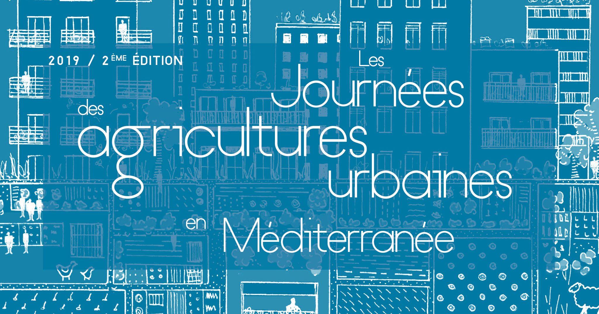 Le Compte-rendu des Journées des Agricultures Urbaines en Méditerranée 2019