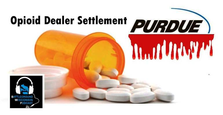 """Opioid dealer settlement"" Battleground Wisconsin Podcast"