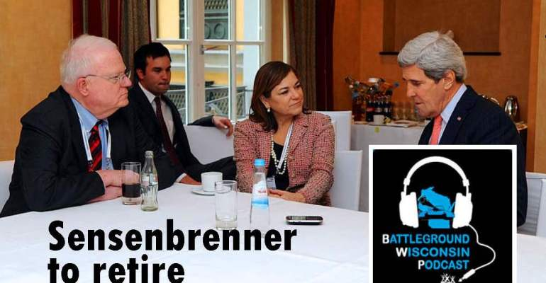 """Sensenbrenner to retire"" Battleground Wisconsin Podcast"