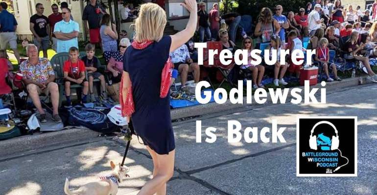 """Treasurer Godlewski is Back!"" Battleground Wisconsin Podcast."
