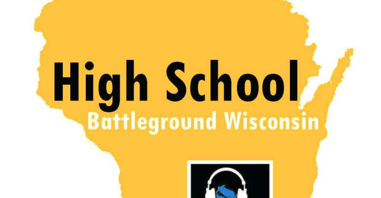 High School Battleground Wisconsin Podcast