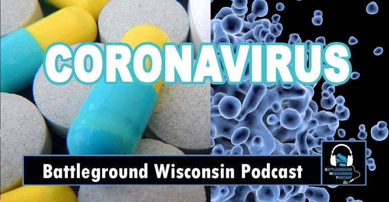 """Coronavirus"" Battleground Wisconsin Podcast"