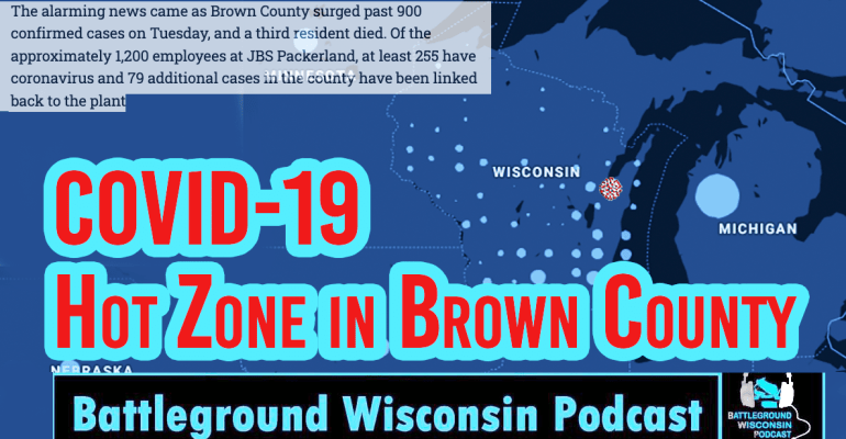 """COVID-19 Hot Zone in Brown County"" Battleground Wisconsin Podcast"
