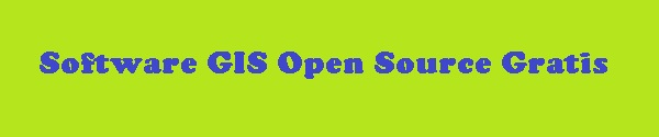 Software GIS Open Source Gratis