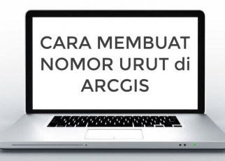 Tutorial ArcGIS 7 Cara Membuat Urutan Angka di Attribute Table