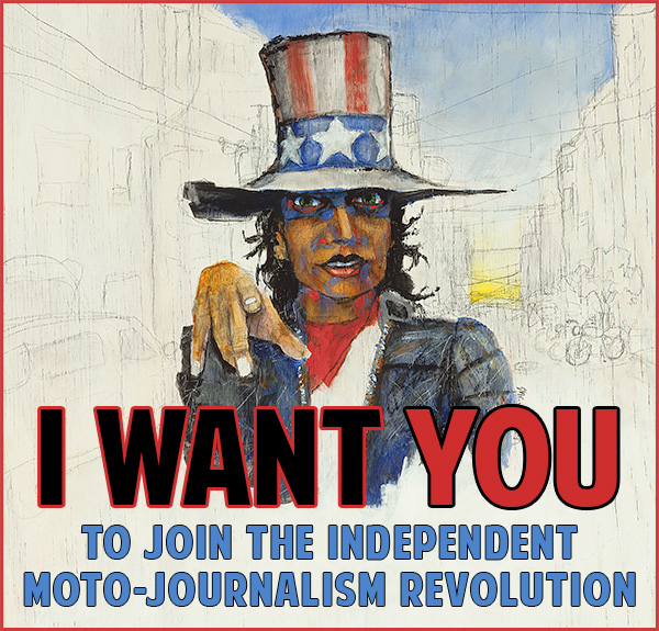 Join the Independent-Moto-Journalism-Revolution!