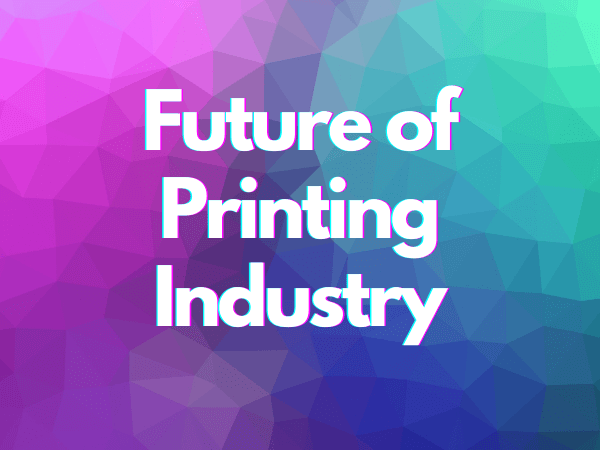 future of printing industry