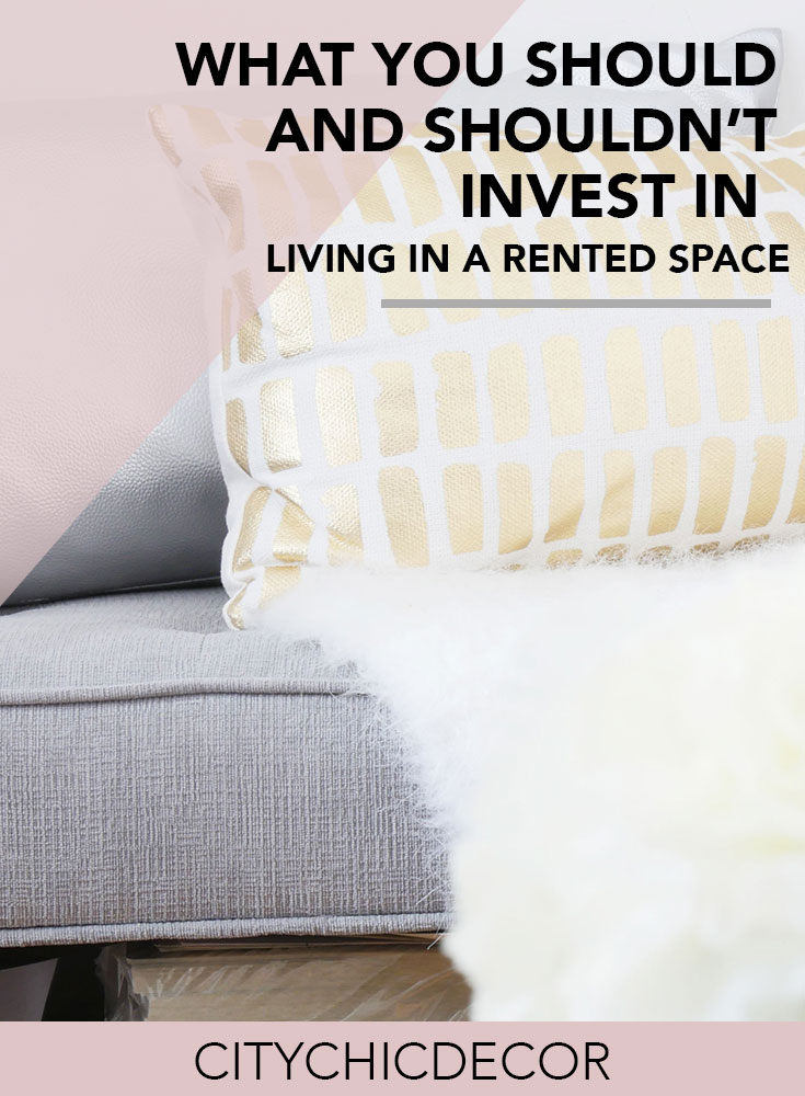 Live in a rented space? Learn what you should and shouldn't invest in. #rentalhomedecorating  #rentaldecorating #rentalapartmentdecorating #budgetfriendlydecoratingideas