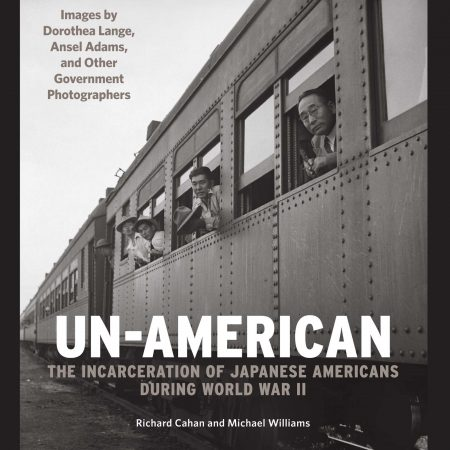 UnAmerican The Incarceration of Japanese Americans