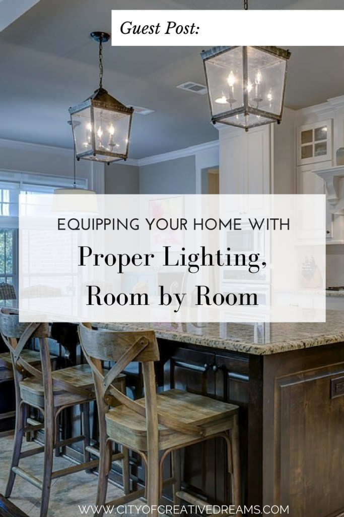 Equipping Your Home with Proper Lighting, Room by Room | City of Creative Dreams