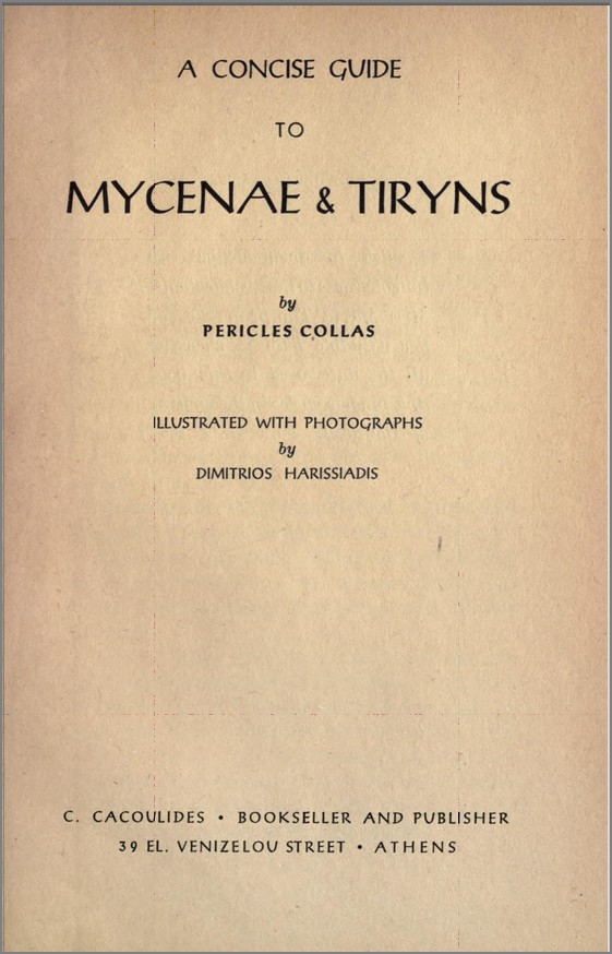 concise guide to Mycenae & Tiryns by Pericles Collas