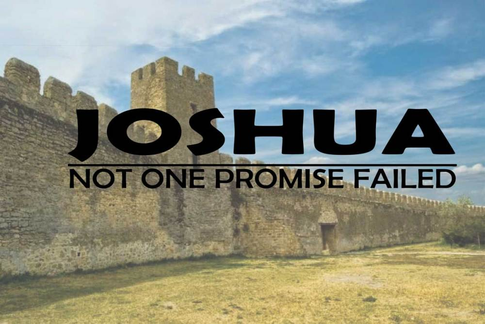 Joshua: Not one promise failed