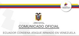Ecuador condena  enérgicamente ataque armado en Venezuela